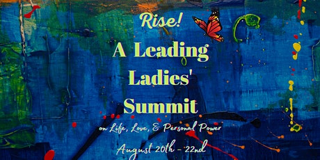 RISE!  ~  A Leading Ladies Summit On Love, Wealth, and Personal Power! tickets