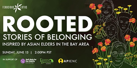 Rooted: Stories of Belonging by API Elders / Ferocious Lotus Theatre Co tickets