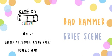 Bang On Sundays with Bad Hammer / Grief Scene Tickets