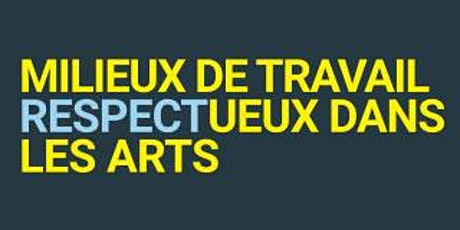 Atelier sur les milieux de travail respectueux dans les arts (MTRA) - QC&MB billets