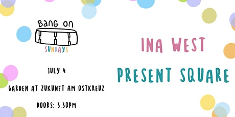 Bang On Sundays with Ina West / Present Square Tickets