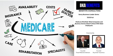 Savvy Business Owner Series: Medicare: What Companies Need To Know tickets