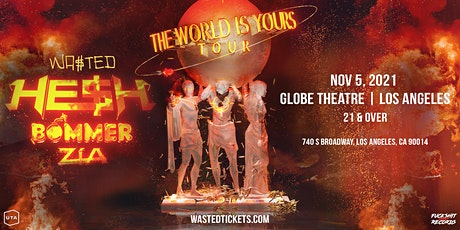 Los Angeles: He$h: The World is Yours Tour w/ Bommer & Zia @ The Globe tickets
