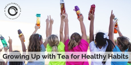 Growing Up with Tea  for Healthy Habits tickets
