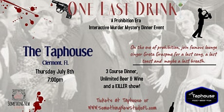One Last Drink - A Prohibition Era Murder Mystery Dinner Event (CLERMONT) tickets