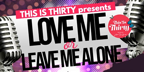 Love Me or Leave Me Alone: 2 Year Anniversary Live Podcast tickets