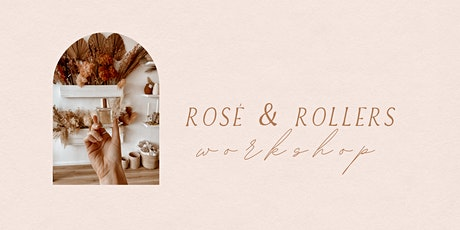 Rosé and Rollers Workshop tickets