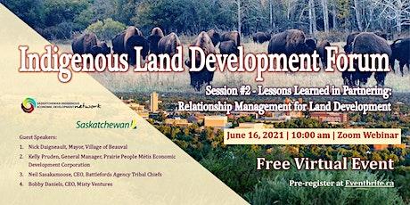 Indigenous Land Development Forum Series - Session #2 tickets