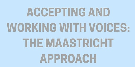 Accepting and working with voices: The Maastricht / Hearing Voices Approach tickets