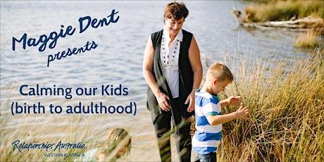 Bunbury: Maggie Dent - Calming Our Kids tickets