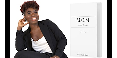 Mangie Nadia Kpaka Presents A Book Signing for  M.O.M : Memoirs of Mangie tickets