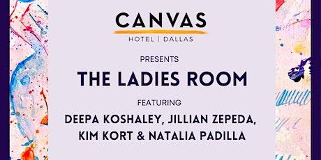 """The Ladies Room"" Art Exhibition at CANVAS Dallas tickets"