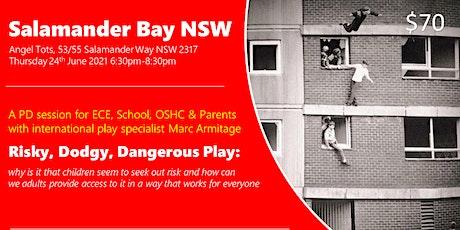 Risky Dodgy Dangerous Play  at Salamander Bay NSW tickets