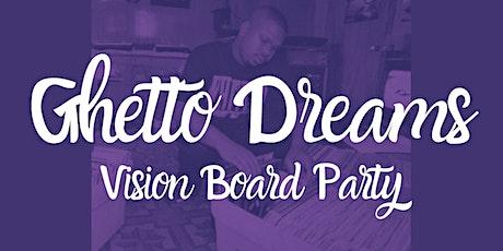 Ghetto Dreams Vision Board Party tickets