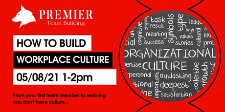 How To Build Workplace Culture tickets