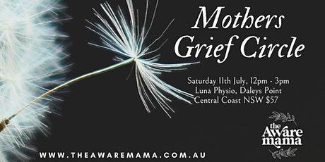 Mothers Grief Circle - for mothers experiencing loss | Central Coast NSW tickets