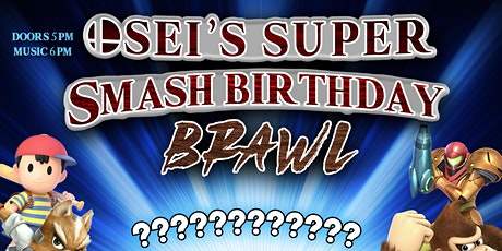 Osei's Super Smash Birthday Brawl tickets