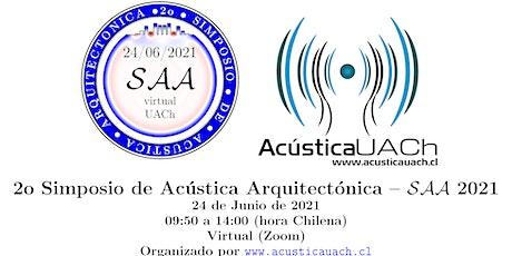 2o Simposio sobre Acústica Arquitectónica - SAA 2021 tickets