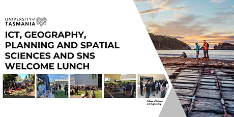 ICT and Geography, Planning & Spatial Sciences and SNS Welcome Lunch tickets