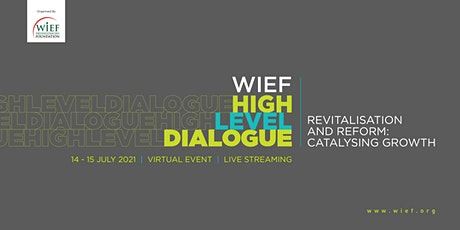WIEF High Level Dialogue   Revitalisation and Reform: Catalysing Growth tickets