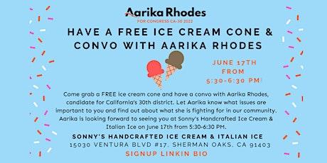 FREE Ice Cream Cone & Convo w/ Aarika Rhodes CA-30 Congressional  Candidate tickets
