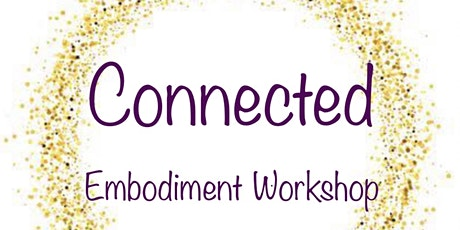 Connected ~ Embodiment Workshop tickets