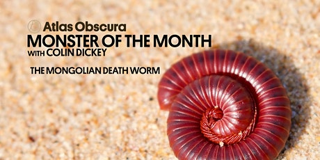 Monster of the Month w/ Colin Dickey: Mongolian Death Worm tickets