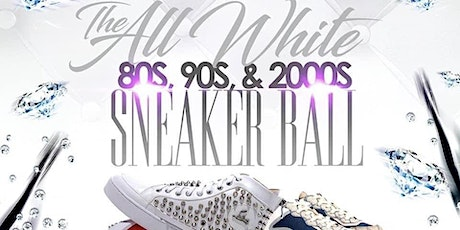 THE ALL WHITE SNEAKER BALL tickets