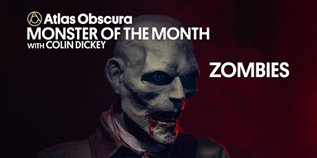Monster of the Month w/ Colin Dickey: Zombies tickets
