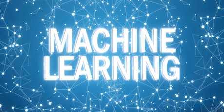 4 Weeks Machine Learning Beginners Training Course Stanford tickets