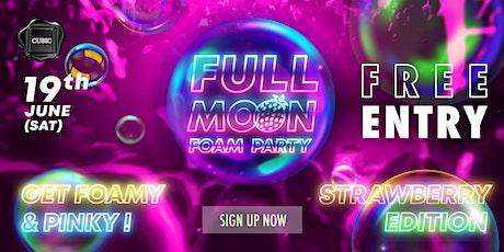 2021.06.19 Strawberry Full Moon Foam Party tickets