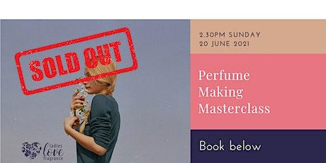 Perfume Making Masterclass - Glasgow Sun 20 Jun 2021 at 2.30pm tickets