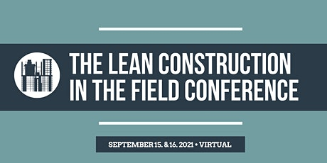 Lean Construction in The Field Conference tickets