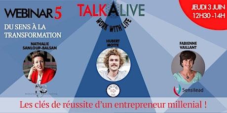 TALK'A'LIVE #5 : Les clefs de réussite d'un entrepreneur millennial  ! tickets