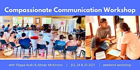 Compassionate Communication Weekend Workshop (Sat 24 & Sun 25 July 2021) tickets
