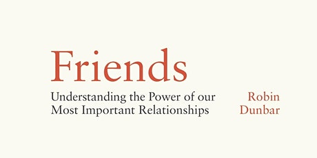 Civil Society CIC Book Club: Chat with 'FRIENDS' author ROBIN DUNBAR tickets