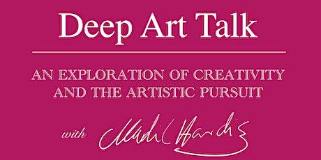 Deep Art Talk - Deep Conversations with Creatives tickets