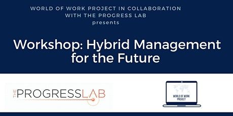 Hybrid Management -Workshop -  in collaboration with The Progress Lab tickets