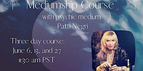 Mediumship Course with Ghost Adventures psychic medium Patti Negri (3parts) tickets
