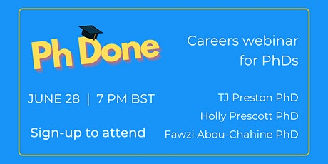Ph Done - Careers webinar for PhDs tickets