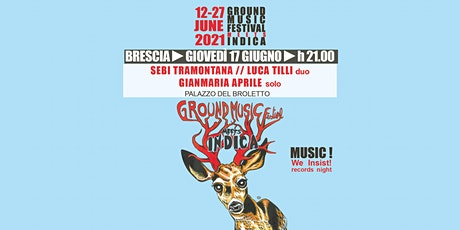 SEBI TRAMONTANA // LUCA TILLI  + GIANMARIA APRILE solo biglietti