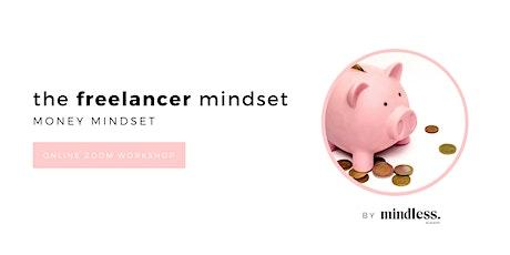 The Freelancer Mindset: Your Money Mindset tickets
