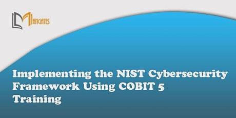 Implementing the NIST Cybersecurity Framework Using COBIT5  2Days-Antwerp tickets