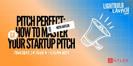 Pitch Perfect: How to Master Your Startup Pitch with Antler tickets