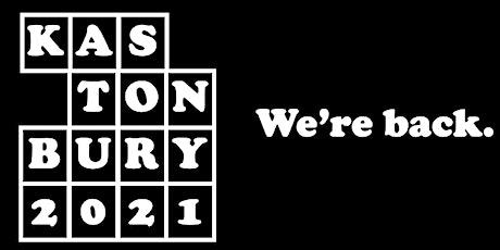 KAStonbury 2021 - We're back. tickets