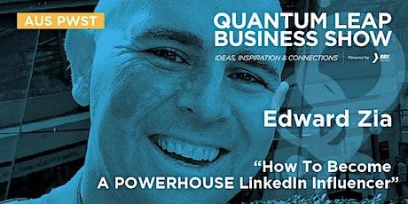 How to become a POWERHOUSE LinkedIn Influencer - Edward Zia tickets