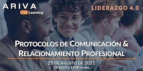 Protocolos de Comunicación & Relacionamiento Profesional (Liderazgo 4.0) boletos