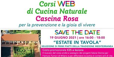 Corsi Web di Cucina Naturale - Estate in Tavola biglietti
