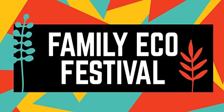Open Weekend : FREE Family Eco Festival with pond launch. AM or PM tickets tickets