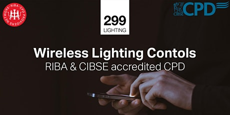 Wireless Lighting Controls - An Introduction RIBA & CIBSE CPD tickets